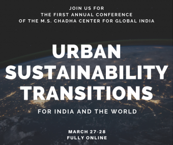 """On March 27 and 28, M.S. Chadha Center for Global India addressed the challenges and opportunities of this mass movement of people in its inaugural conference, """"Urban Sustainability Transitions in India and the World: Advancing Science and Policy."""""""